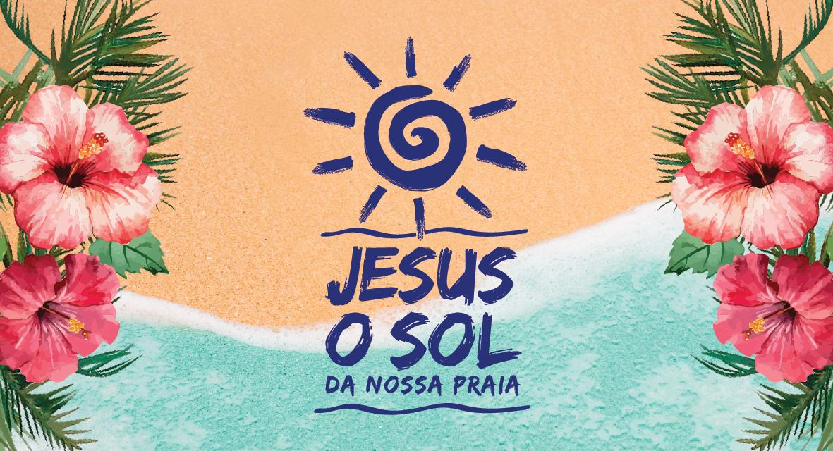 Veja a Programação para o Jesus o Sol da Nossa Praia 2019